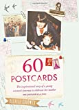 60 Postcards: The Inspirational Story of a Young Woman's Journey to Celebrate Her Mother, One Postcard at a Time