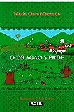 O Dragão Verde (Portuguese Edition)