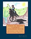 img - for West to Bravo - Cowboy Coloring Book: Based on the Western Novel book / textbook / text book