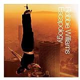 Escapologyby Robbie Williams