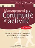 Management de la continuité d'activité : Assurer la pérennité de l'entreprise : planification, choix techniques et mise en oeuvre