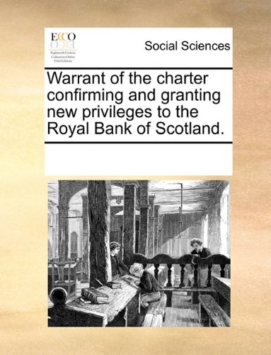 warrant-of-the-charter-confirming-and-granting-new-privileges-to-the-royal-bank-of-scotland