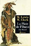 Far West, volume 1. Piste de l'ouest