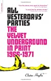 All Yesterdays' Parties: The Velvet Underground in Print, 1966-1971