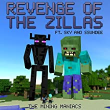 Revenge of the Zillas: A Mining Novel Ft Sky and SSundee (       UNABRIDGED) by The Mining Maniacs Narrated by Joe Farnsworth