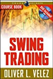 Swing Trading (Wiley Trading) [Paperback] [2007] (Author) Oliver L. Velez