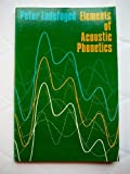 Elements of Acoustic Phonetics (Phoenix Books) (0226467856) by Ladefoged, Peter