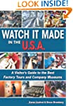 Watch It Made in the U.S.A.: A Visito...