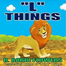 'L' Things: A to Z Things Series, Book 12 (       UNABRIDGED) by R. Barri Flowers Narrated by Danielle Cohen