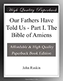 Our Fathers Have Told Us - Part I. The Bible of Amiens