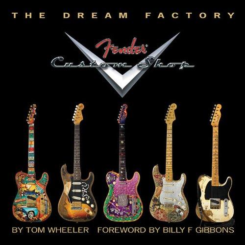 The Dream Factory: Fender Custom Shop