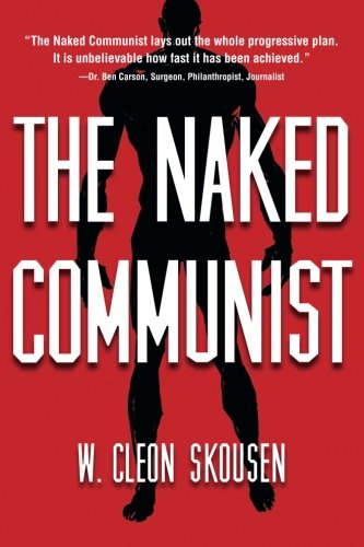 The Naked Communist (Political Freedom Series) (Volume 1) PDF