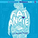 Fat Angie Audiobook by e. E. Charlton-Trujillo Narrated by Angela Dawe