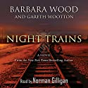 Night Trains Hörbuch von Barbara Wood, Wootton Gareth Gesprochen von: Norman Gilligan