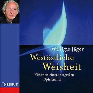 Westöstliche Weisheit Hörbuch