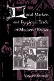 img - for Local Markets and Regional Trade in Medieval Exeter book / textbook / text book