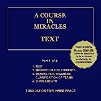 A Course in Miracles: Text, Vol. 1 (       UNABRIDGED) by Dr. Helen Schucman (scribe) Narrated by Jim Stewart