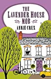 img - for The Lavender House Mob by Annie Crux (2015-04-30) book / textbook / text book