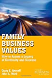 img - for Family Business Values: How to Assure a Legacy of Continuity and Success (A Family Business Publication) book / textbook / text book