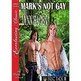 Mark's Not Gay [Brac Pack 11] (Siren Publishing Everlasting Classic ManLove) ~ Lynn Hagen