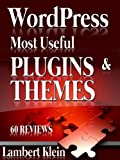 WordPress Most Potent Plugins and Themes - 60 Reviews & over 190 Themes & Plugins Listed