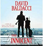 The Innocent (THE INNOCENT Audiobook) by DAVID BALDACCI [Audiobook, Unabridged] [Audio CD] (INNOCENT)