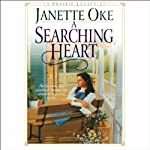 A Searching Heart: Prairie Legacy, Book 2 (       UNABRIDGED) by Janette Oke Narrated by Marguerite Gavin