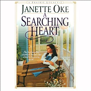 A Searching Heart: Prairie Legacy, Book 2 | [Janette Oke]