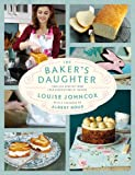 The Baker's Daughter: Timeless recipes from four generations of bakers (English Edition)