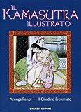 Il kamasutra illustrato-Ananga Ranga-Il giardino profumato