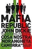 "John Dickie, ""Mafia Republic: Italy's Criminal Curse"" (Sceptre, 2014)"