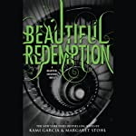 Beautiful Redemption (       UNABRIDGED) by Kami Garcia, Margaret Stohl Narrated by Kevin T. Collins, Khristine Hvam