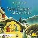 Die Weihnachtsgeschichte Hörbuch von Anselm Grün Gesprochen von: Claus Dieter Clausnitzer