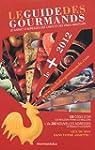 Guide des Gourmands - Les + 2012