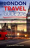 img - for London Travel Guide: Best Tour Guide for Travelers, Travelling the UK on a Budget, Save Time & Money On Accommodation, Transport. Sight Seeing, Nights ... Tourist Visiting European Cities, Holidays) book / textbook / text book