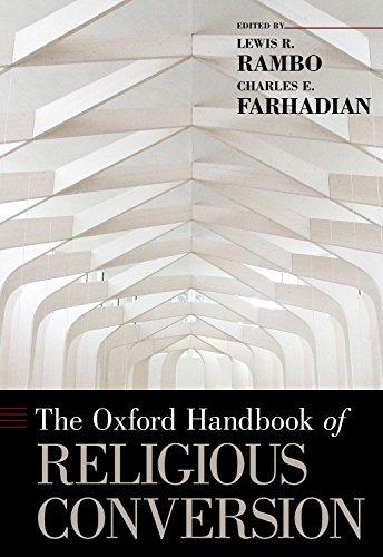 The Oxford Handbook of Religious Conversion (Oxford Handbooks)