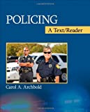 Policing: A Text/Reader (SAGE Text/Reader Series in Criminology and Criminal Justice)
