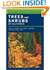Trees and Shrubs of California (California Natural History Guides)