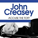 Accuse the Toff | John Creasey