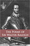 The Poems of Sir Walter Raleigh: Collected and Authenticated With Those of Sir Henry Wotton and Other Courtly Poets from 1540 to 1650