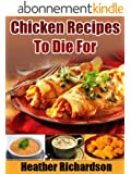 Chicken Recipes To Die For (English Edition)