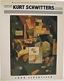 Kurt Schwitters (Painters & sculptors) (0500274746) by Elderfield, John