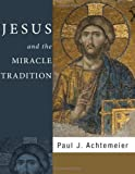 Jesus and the Miracle Tradition: (159752364X) by Achtemeier, Paul J.