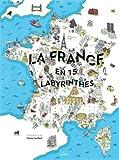 """Afficher """"La France en 15 labyrinthes"""""""