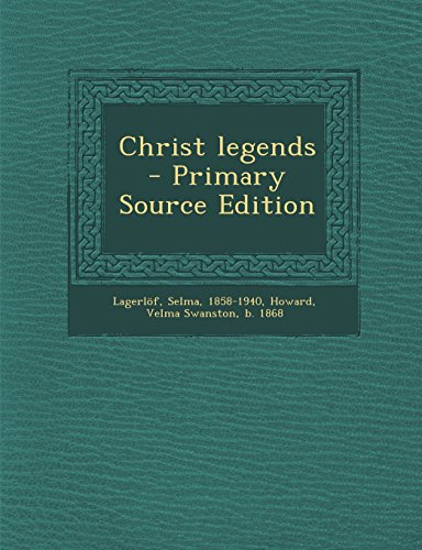 Christ legends - Primary Source Edition