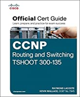 CCNP Routing and Switching TSHOOT 300-135 Official Cert Guide Front Cover