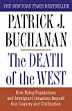 img - for The Death of the West: How Dying Populations and Immigrant Invasions Imperil Our Country and Civilization book / textbook / text book