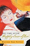 img - for The Time After Happily-Ever-After book / textbook / text book