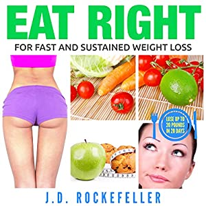 Eat Right for Fast and Sustained Weight Loss Audiobook