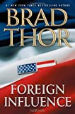 Foreign Influence: A Thriller (Scot Harvath)